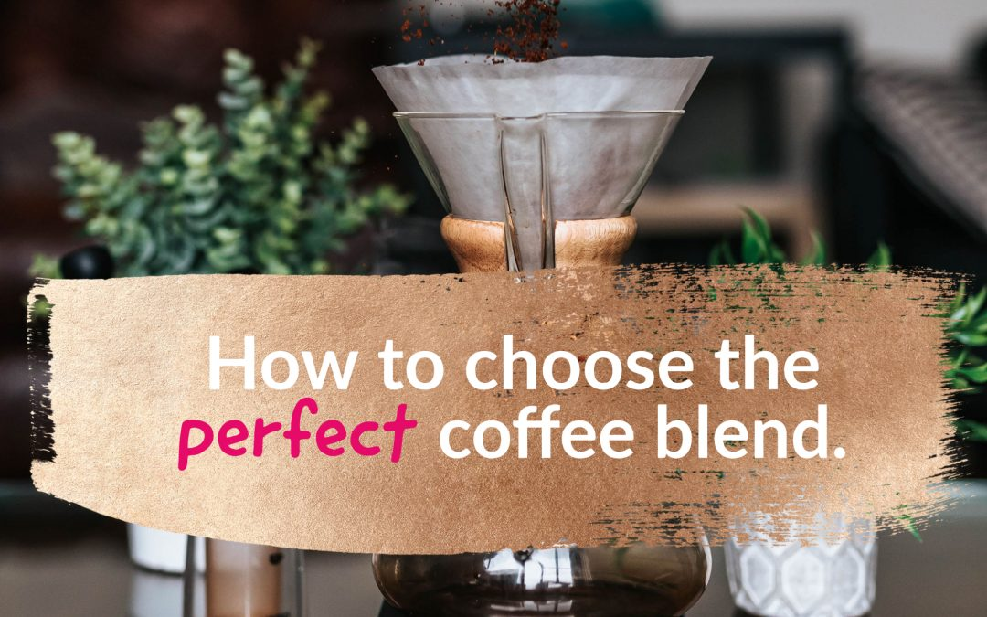 Coffee at home: How To Pick The Best Blend For you?